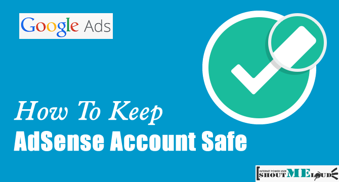 How Not To Get Your AdSense Account Banned? AdSense Beginners