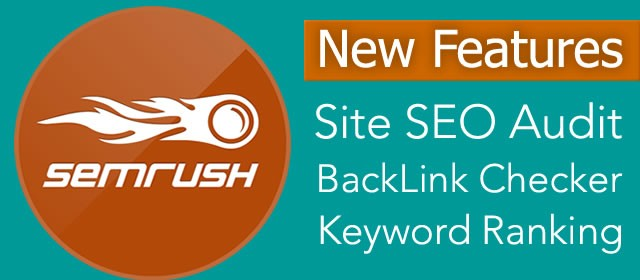 SEMRUSH Added Site SEO Audit, BackLink Checker & More Features