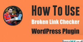 How To Use Broken Link Checker WordPress Plugin