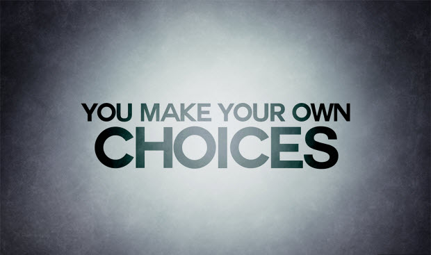 you-make-your-own-choices