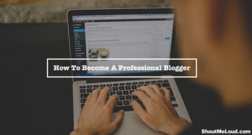 How To Become A Professional Blogger & Be Your Own Boss
