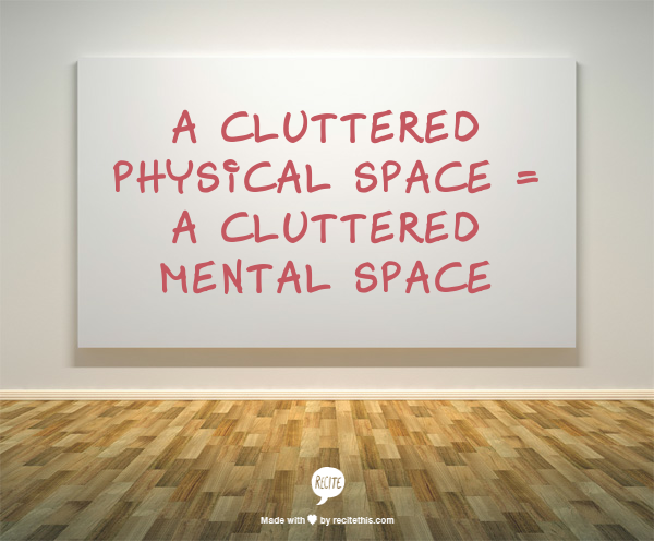 De clutter your space