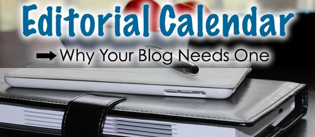 What is an Editorial Calendar & Why Your Blog Needs One