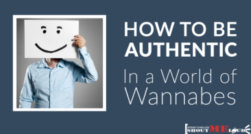 How to Be Authentic in a World of Wannabes