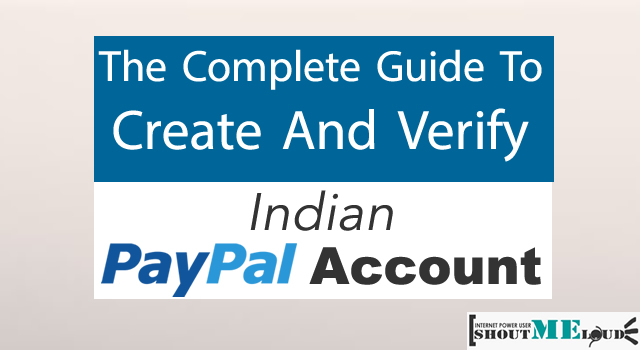 The Complete Guide To Create And Verify Indian PayPal Account