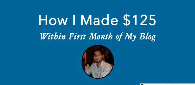 How I Made $125 Within First Month of My Blog?