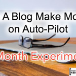 Can A Blog Make Money on Auto-Pilot : 1 Month Experiment