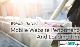 Check How Fast Your Mobile Version of Website is Loading: Free Tools
