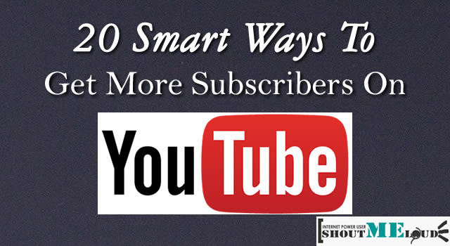 20 Smart Ways to Get More Subscribers on YouTube in 2015