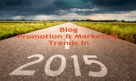 6 Marketing Tactics You Must Follow to Promote Your Blog in 2015