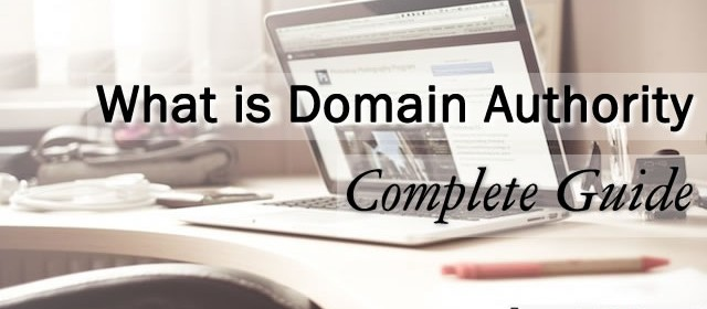 What Is Domain Authority (DA) ? – A Complete Guide For Beginners