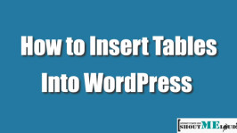 How To Insert Tables In WordPress Without Plugin