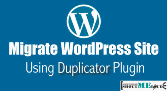 How To Use Duplicator WordPress Plugin to Migrate WordPress Hosting: DIY Guide