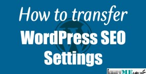 How To Transfer SEO Settings in WordPress