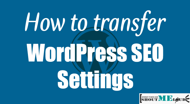 Transfer WordPress SEO Settings