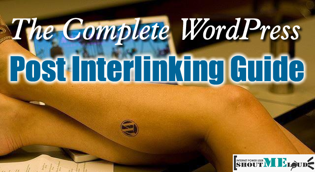 3 Best Solution For Blog Posts Interlinking in WordPress