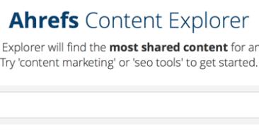Content Explorer By Ahrefs – An Alternative To BuzzSumo