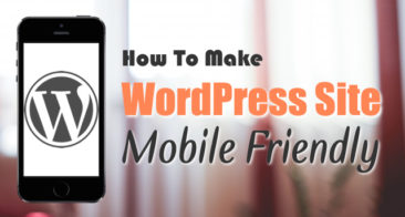 How To Make Your WordPress Blog Mobile Friendly – Best Solutions