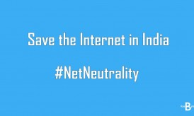 Net Neutrality in India – Your Turn To Save Internet & Democracy