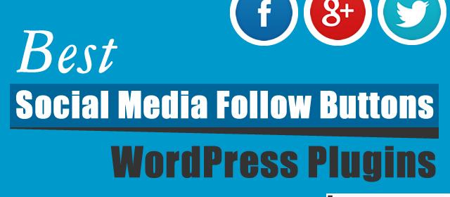 Best Social Media Follow Buttons WordPress Plugins