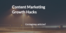 5 Content Marketing Growth Hacks To Get More Traffic