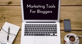 51+ Marketing Tools For Bloggers – You Can't Ignore Them in 2017