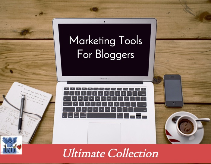 51 Marketing Tools For Bloggers – You Can't Ignore Them in 2017