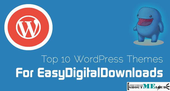 Top 10 WordPress Themes For EasyDigitalDownloads