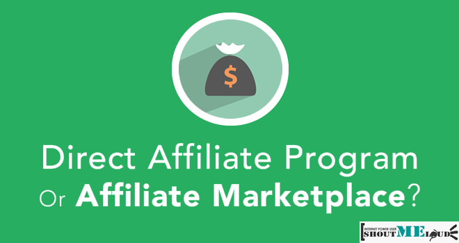 Should You Join Direct Affiliate Program or Marketplace?