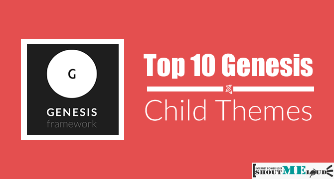 Top 6 Best Genesis Child Themes For Every WordPress Blog