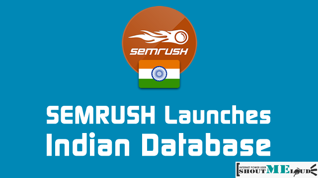 SEMRUSH Has Added Google India Search Database & Why It Matters