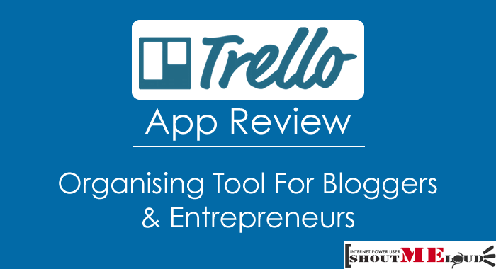 Trello App Review – Organising Tool for Bloggers & Entrepreneurs