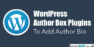 4 Best WordPress Author Box Plugins To Add Author Bio