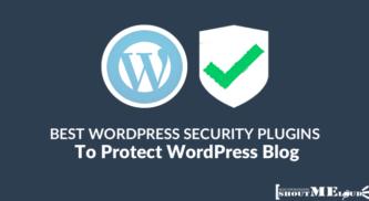 Best WordPress Security Plugins To Protect WordPress Blog