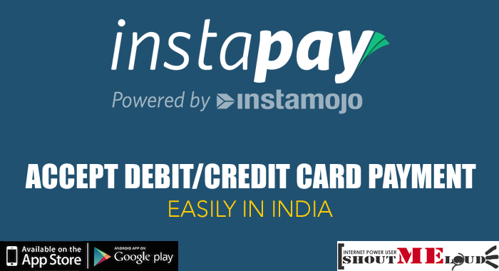 Accept Debit/Credit Card Payment Easily In India With InstaPay