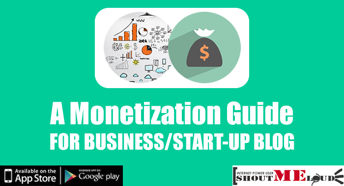 How To Make Money From Your Business Or StartUp Blog?