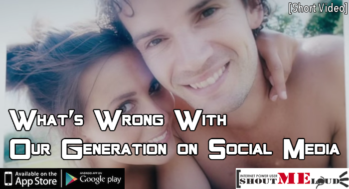 What's Wrong With Our Generation on Social Media [Short Video]