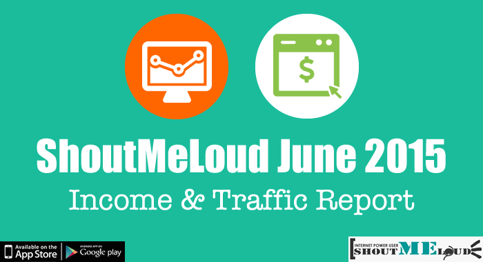 ShoutMeLoud June 2015 Income Report From Blogging – 1 Million INR