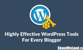 7 Highly Effective & Useful WordPress Tools
