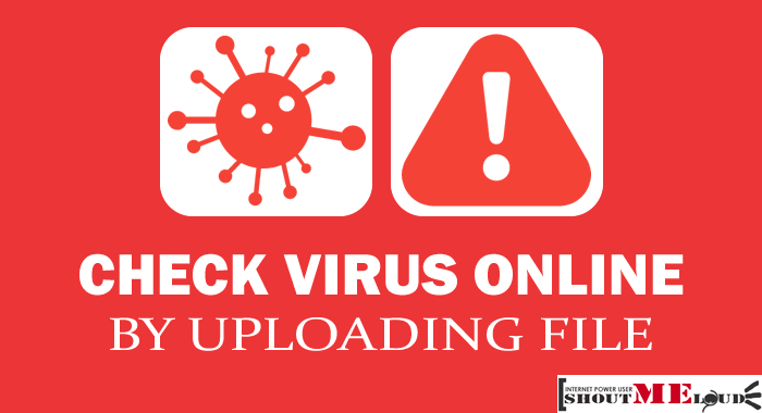 How To Check Virus Online By Uploading File?