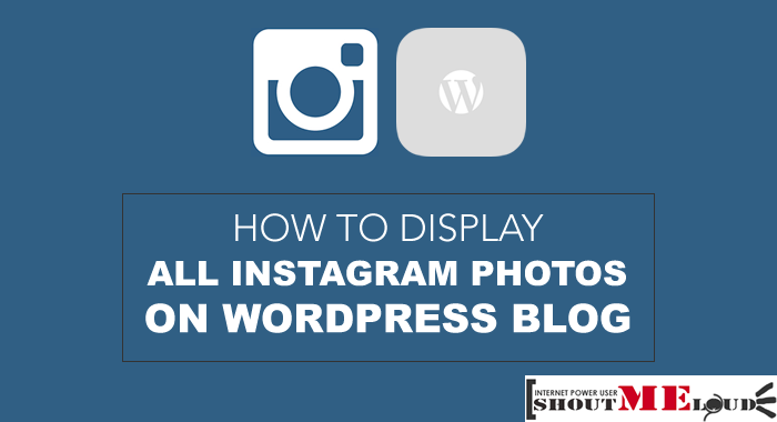 Display All Instagram Photos On WordPress Blog