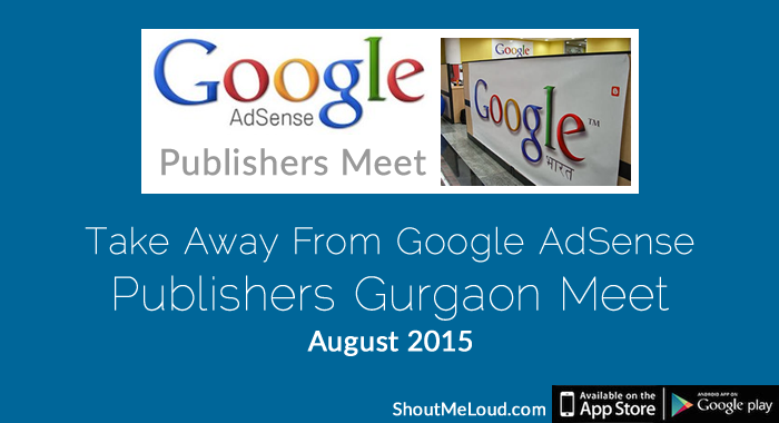 Take Away From Google AdSense Publishers Gurgaon Meet