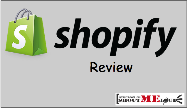 Shopify Review – Does Shopify Qualify to be Your eCommerce Partner?