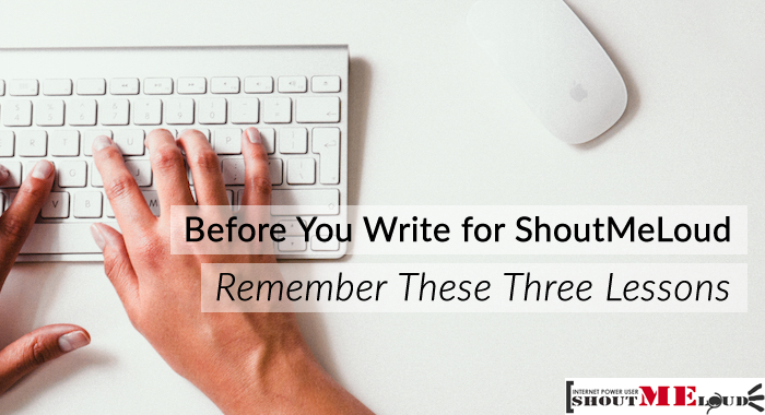 3 Best Practices To Follow Before You Write for ShoutMeloud
