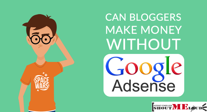 Can Bloggers Make Money Without Google AdSense?