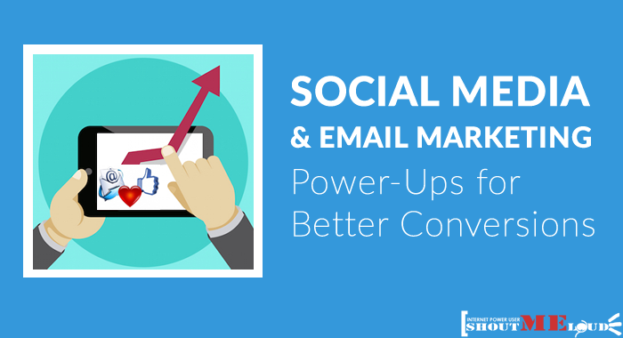 9 Social Media and Email Marketing Power-Ups for Better Conversions