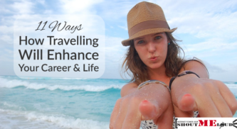 11 Ways How Travelling Will Enhance Your Career & Life