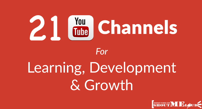 21 Youtube Channels for Learning, Development & Growth