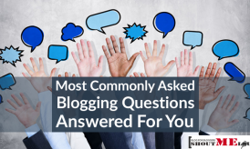 10 Most Commonly Asked Blogging Questions Answered For You