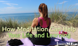 How Meditation Can Help your Life and Learning